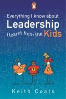 Everything I Know About Leadership...I Learnt from the Kids (eBook)