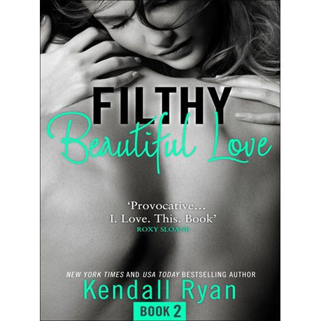 Filthy Beautiful Love Kendall Ryan Pdf