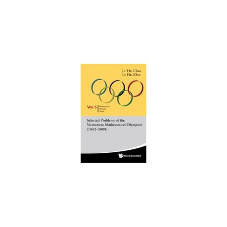Selected Problems Of The Vietnamese Mathematical Olympiad (1962-2009)  (eBook)
