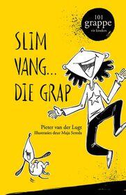 Slim Vang ... Die Grap!