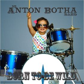 Born To Be Wild - Die Anton Botha Band (CD)