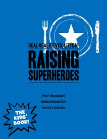 The Real Meal Revolution Raising Superheroes