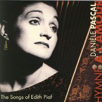 Hymne a l'amour,the songs of Edith Piaf - Daniele Pascal