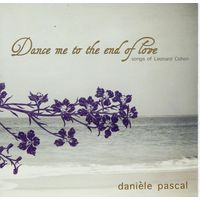 Daniele Pascal- Dance me to the end of Love-the songs of Leonard Cohen