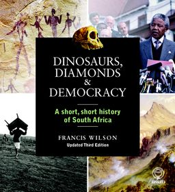 Dinosaurs, Diamonds and Democracy