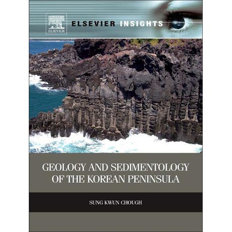 Geology and Sedimentology of the Korean Peninsula (Elsevier Insights)