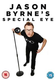 Jason Byrne: Special Eye
