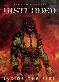 Disturbed: Inside the Fire