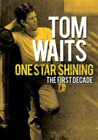 Tom Waits: One Star Shining - The First Decade