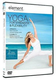 Element: Yoga for Strength and Flexibility
