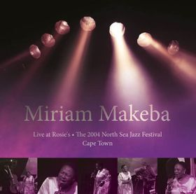 Miriam Makeba - Live At Rosie, 2004 North Sea Jazz Festival, Cape Town (CD)
