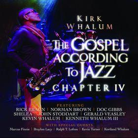 Kirk Whalum - Gospel According To Jazz IV (CD)
