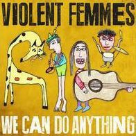 Violent Femmes - We Can Do Anything (CD)