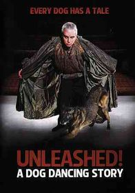 Unleashed:Dog Dancing Story - (Region 1 Import DVD)