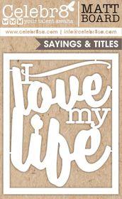Celebr8 Matt Board Midi - Love my Life