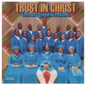 Trust In Christ - Umungapheduki (CD)