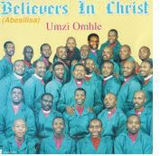 Believers In Christ - Umzi Omhle (CD)