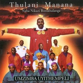 Thulani Manana Naba Nikazi Bomkhalanga - Umzimba Uyithempeli (CD)
