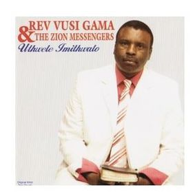 Rev Vusi Gama & The Zion Messengers - Uthwele Imithwalo (CD)