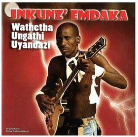 Inkunz' Emdaka - Wathetha Ungathi Uyandazi (CD)