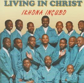 Living In Christ - Ikhona Ingubo (DVD)