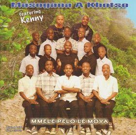 Masogana A Khotso Featuring Kenny - Mmele Pelo Le Moya (DVD)
