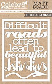Celebr8 Matt Board Equi - Difficult Roads, Beautiful Destinations