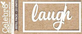 Celebr8 Loosies - Laugh