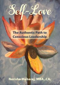 Self-Love: The Authentic Path to Conscious Leadership by Nerisha Maharaj, MBA.,CA. - Paperback
