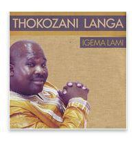 Thokozani Langa  -  Inyakanyaka Ne Igema Lam (CD)