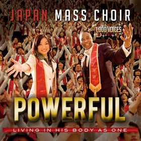 Powerful - Living in His Body as One by Japan Mass Choir