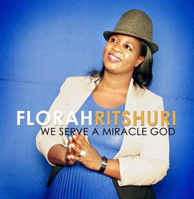 We serve a Miracle God by Florah Ritshui