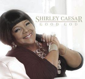 God is Good by Shirley Caesar