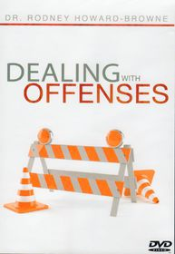 Dealing with Offenses by Dr Rodney Howard Brown
