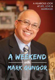 A weekend with Mark Gungor by Mark Gungor