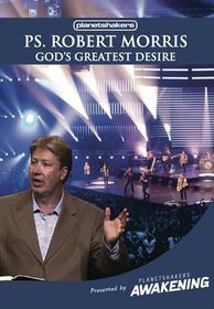 God's Greatest Desire by Robert Morris - 1DVD