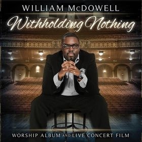 Withholding Nothing by William McDowell - 1DVD