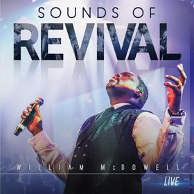 Sounds of Revival by William McDowell (CD)