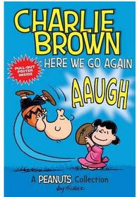 Charlie Brown: Here We Go Again (Peanuts Amp! Series Book 7)