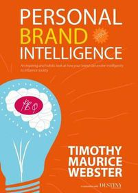 Personal Brand Intelligence by Timothy Maurice Webster (Paperback)