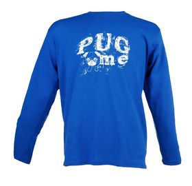 Pug Me Unisex Long Sleeve T Shirt - Royal Blue