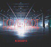 Love Riot- Newsboys