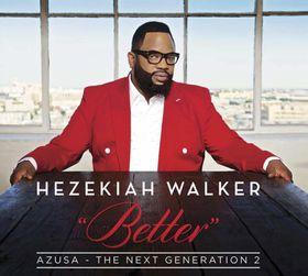 Better (Azusa-The Next Generation 2)- Hezekiah Walker