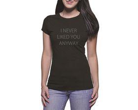 OTC Shop I Never Liked You Ladies T-Shirt - Black