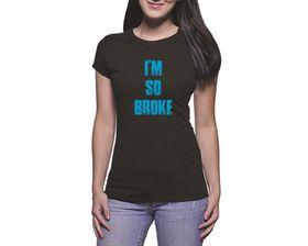 OTC Shop I'm So Broke Ladies T-Shirt - Black
