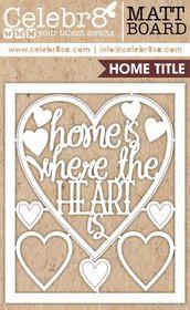 Celebr8 Home Sweet Home Board Midi - Enjoy the Journey