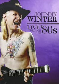 Johnny Winter Live Through The 80's (DVD)