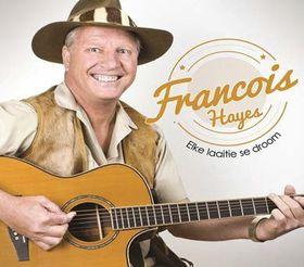 Francois Hayes - Elke Laaitie Se Droom (CD)