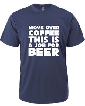 Move Over Coffee, This Is A Job For Beer Men's T-Shirt - Navy