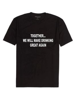 Together, We Will Make Drinking Great Again Men's T-Shirt - Black